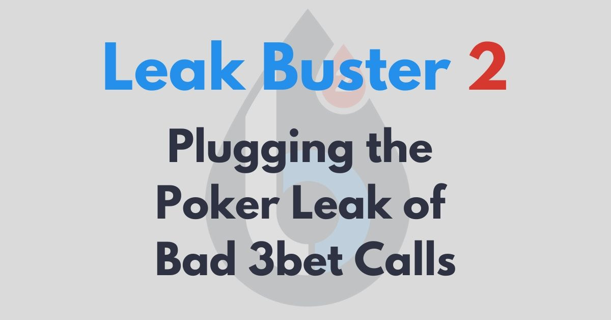 plugging the poker leak of bad 3bet calls